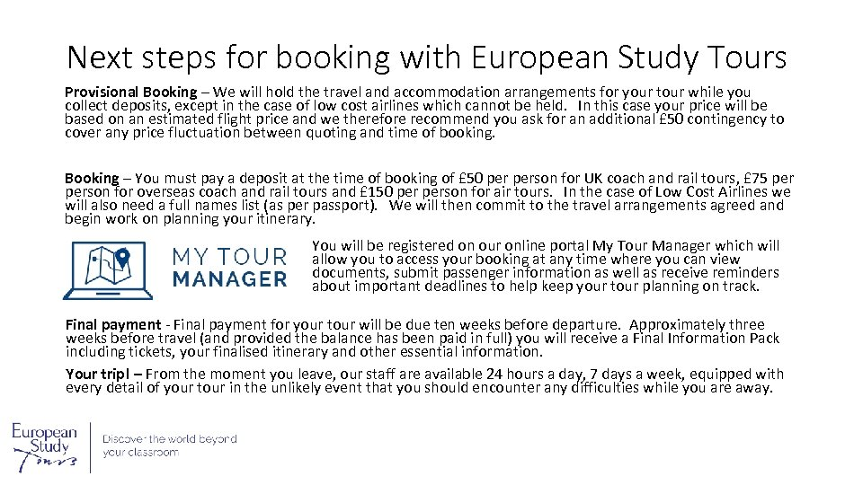 Next steps for booking with European Study Tours Provisional Booking – We will hold