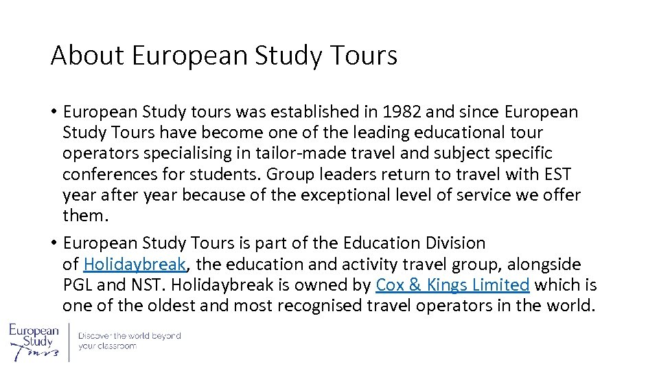 About European Study Tours • European Study tours was established in 1982 and since