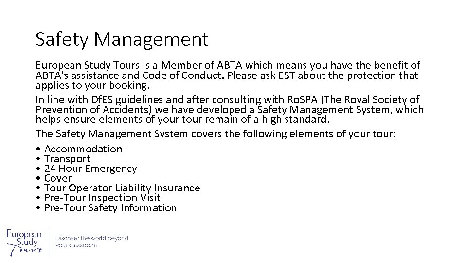 Safety Management European Study Tours is a Member of ABTA which means you have