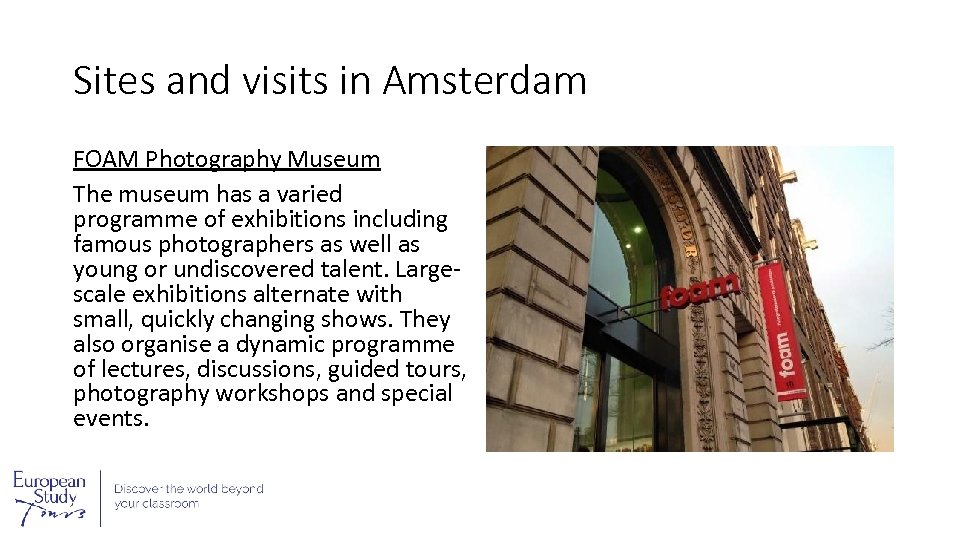 Sites and visits in Amsterdam FOAM Photography Museum The museum has a varied programme