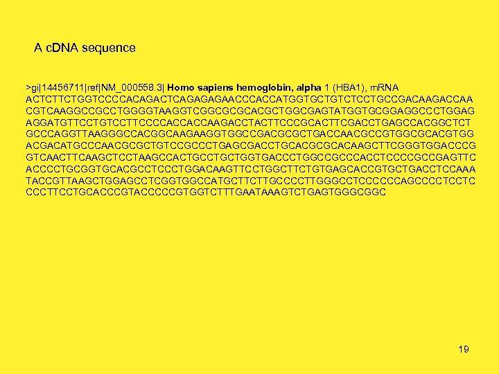 A c. DNA sequence >gi|14456711|ref|NM_000558. 3| Homo sapiens hemoglobin, alpha 1 (HBA 1), m.