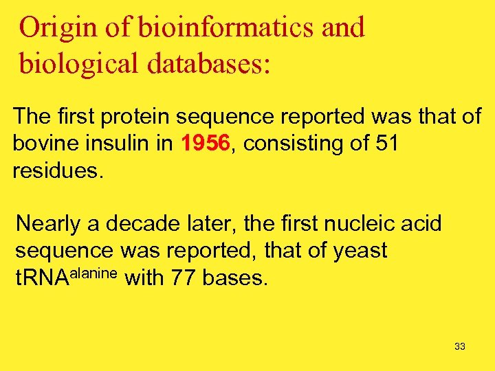 Origin of bioinformatics and biological databases: The first protein sequence reported was that of