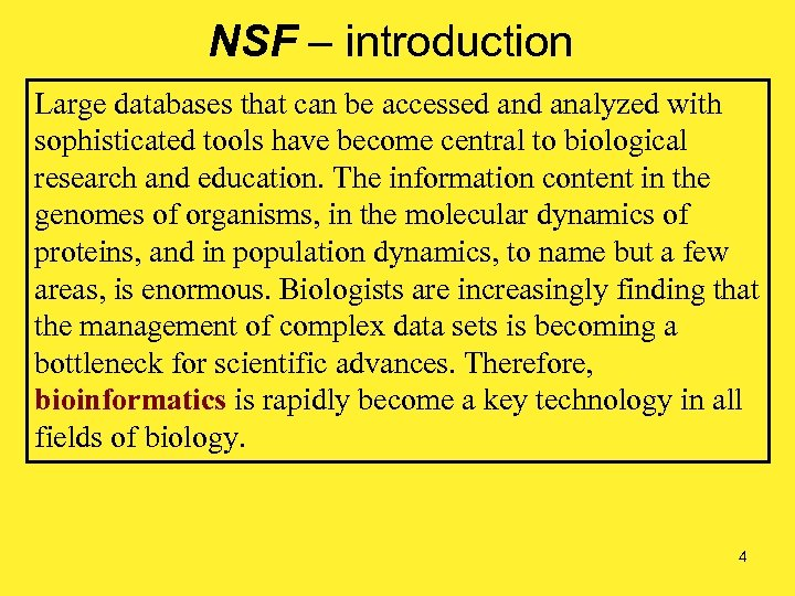 NSF – introduction Large databases that can be accessed analyzed with sophisticated tools have