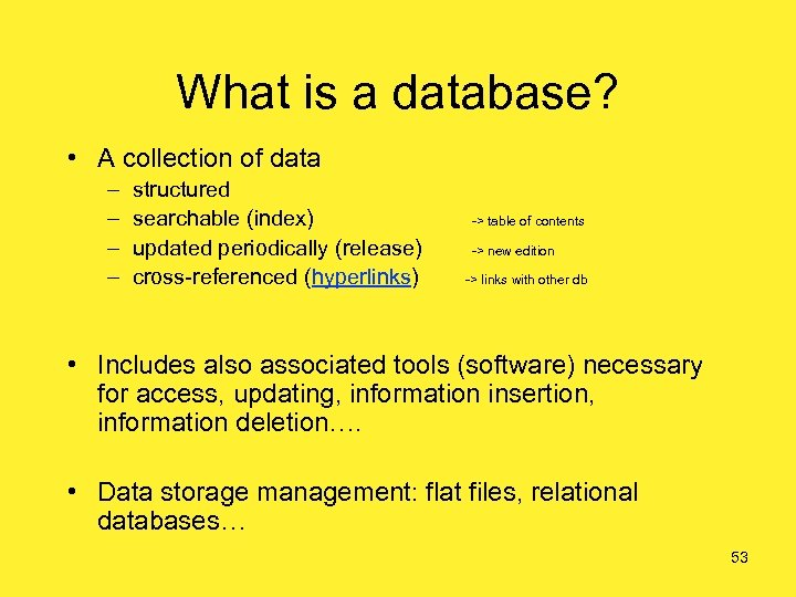 What is a database? • A collection of data – – structured searchable (index)