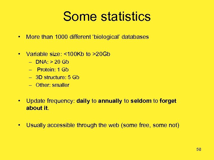 Some statistics • More than 1000 different 'biological' databases • Variable size: <100 Kb