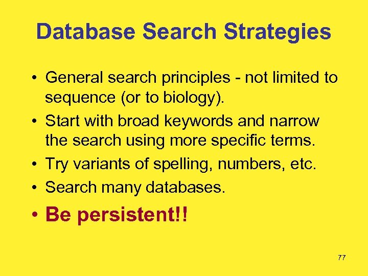 Database Search Strategies • General search principles - not limited to sequence (or to