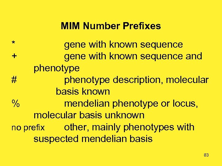 MIM Number Prefixes * + gene with known sequence and phenotype # phenotype description,