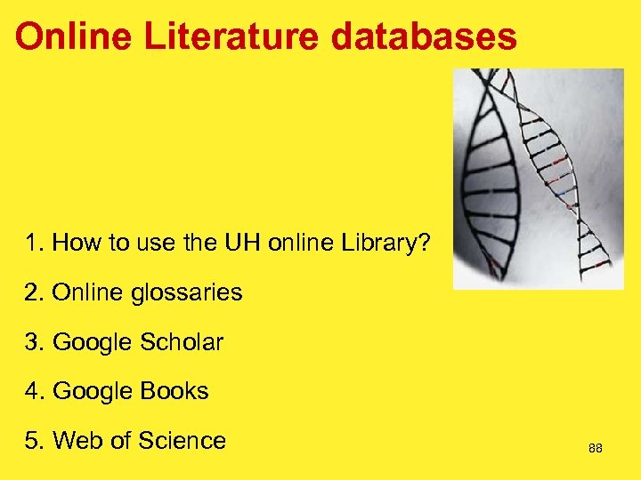 Online Literature databases 1. How to use the UH online Library? 2. Online glossaries