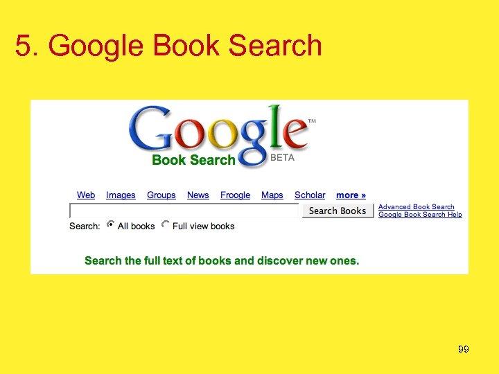 5. Google Book Search 99
