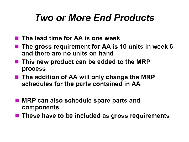 Two or More End Products The lead time for AA is one week The