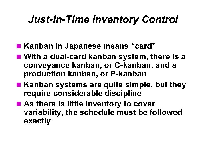 """Just-in-Time Inventory Control Kanban in Japanese means """"card"""" With a dual-card kanban system, there"""