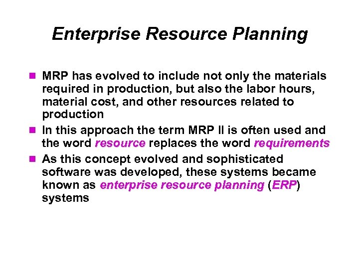 Enterprise Resource Planning MRP has evolved to include not only the materials required in