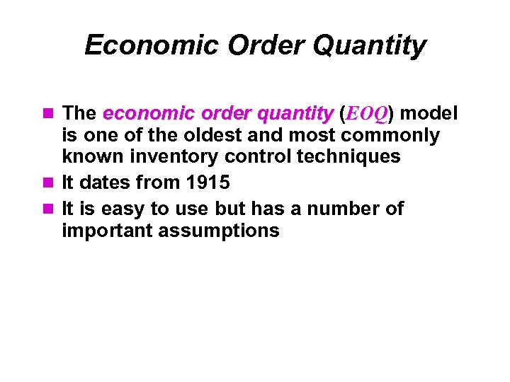 Economic Order Quantity The economic order quantity (EOQ) model EOQ is one of the