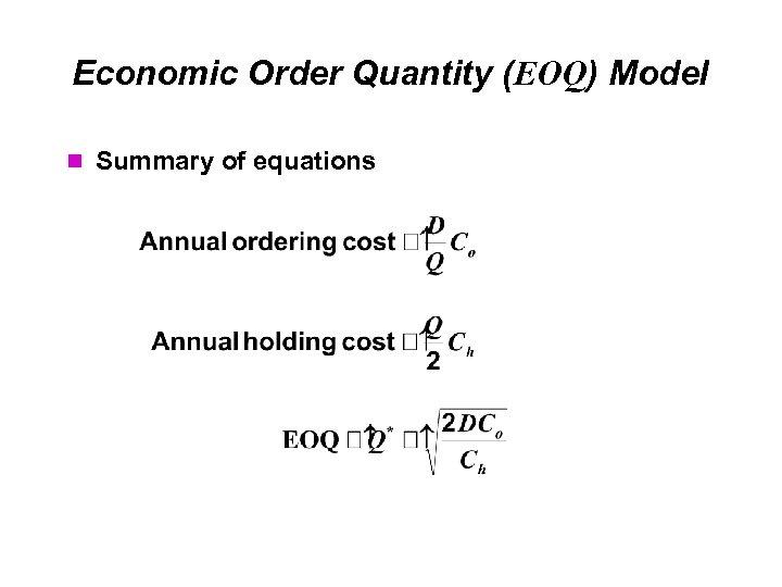 Economic Order Quantity (EOQ) Model Summary of equations