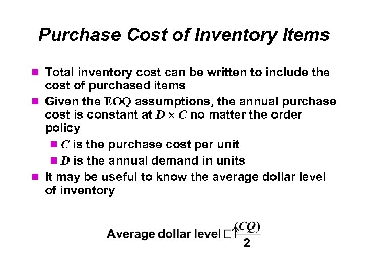 Purchase Cost of Inventory Items Total inventory cost can be written to include the