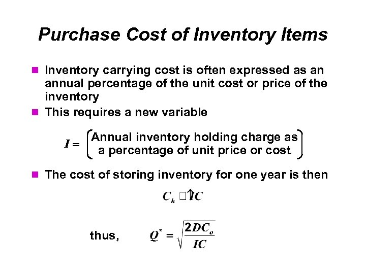 Purchase Cost of Inventory Items Inventory carrying cost is often expressed as an annual