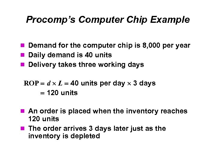 Procomp's Computer Chip Example Demand for the computer chip is 8, 000 per year
