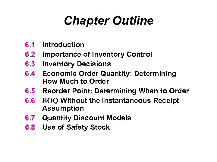 Chapter Outline 6. 1 6. 2 6. 3 6. 4 6. 5 6. 6