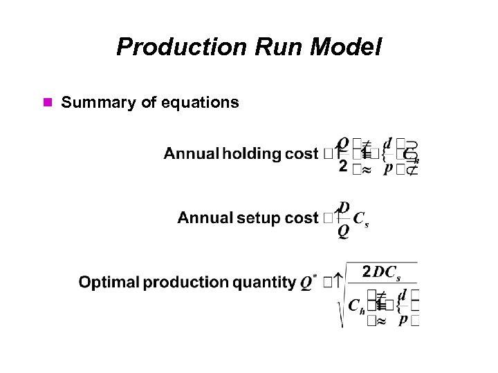 Production Run Model Summary of equations