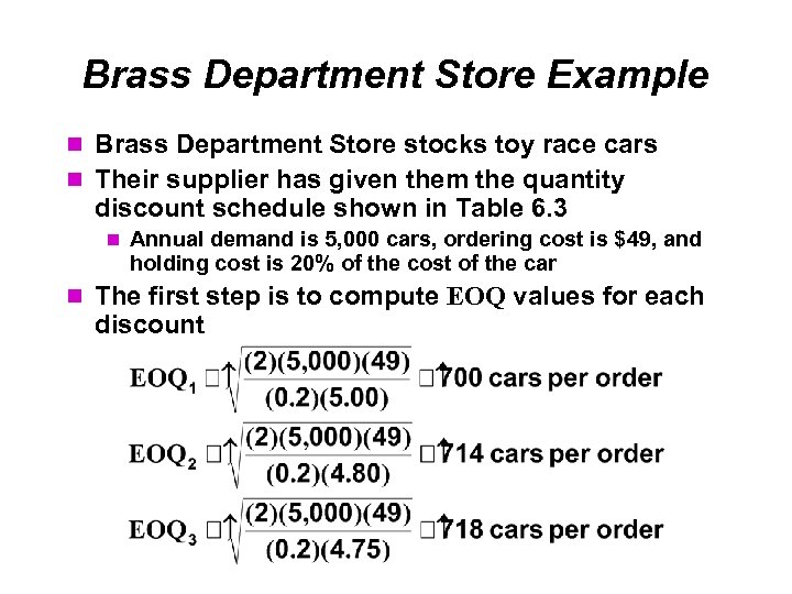 Brass Department Store Example Brass Department Store stocks toy race cars Their supplier has