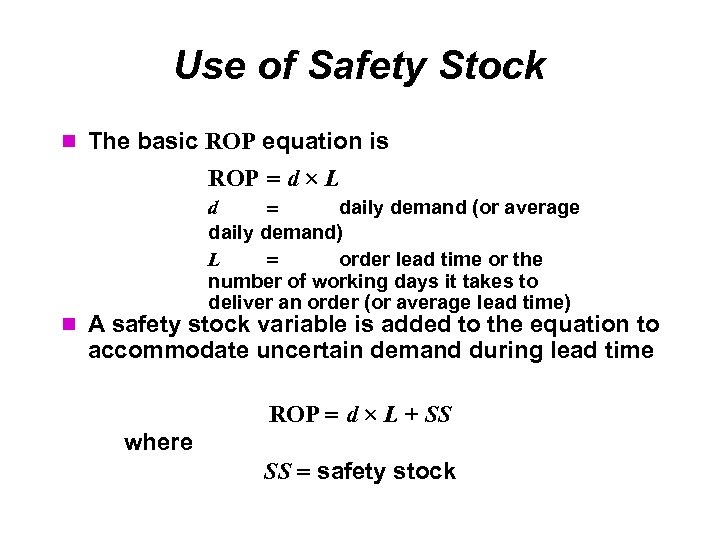 Use of Safety Stock The basic ROP equation is ROP d L d daily