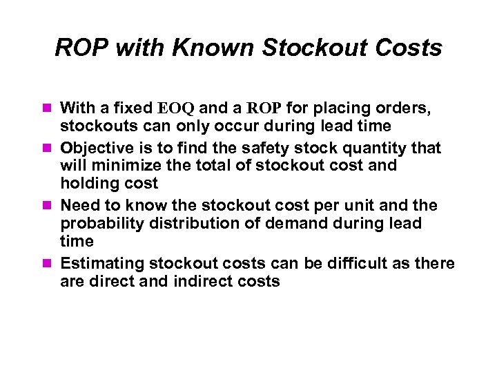 ROP with Known Stockout Costs With a fixed EOQ and a ROP for placing
