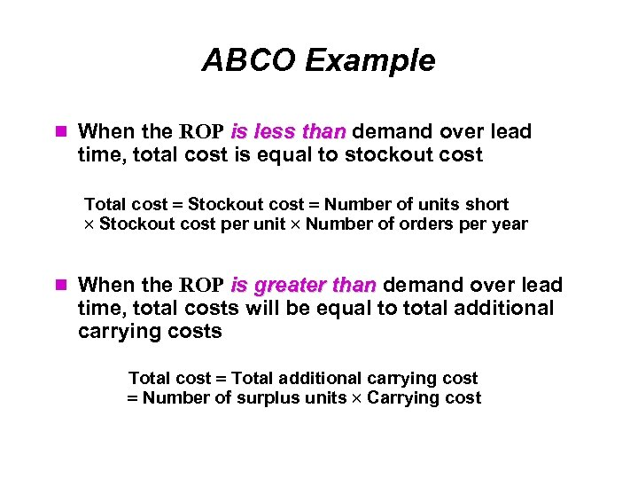 ABCO Example When the ROP is less than demand over lead time, total cost