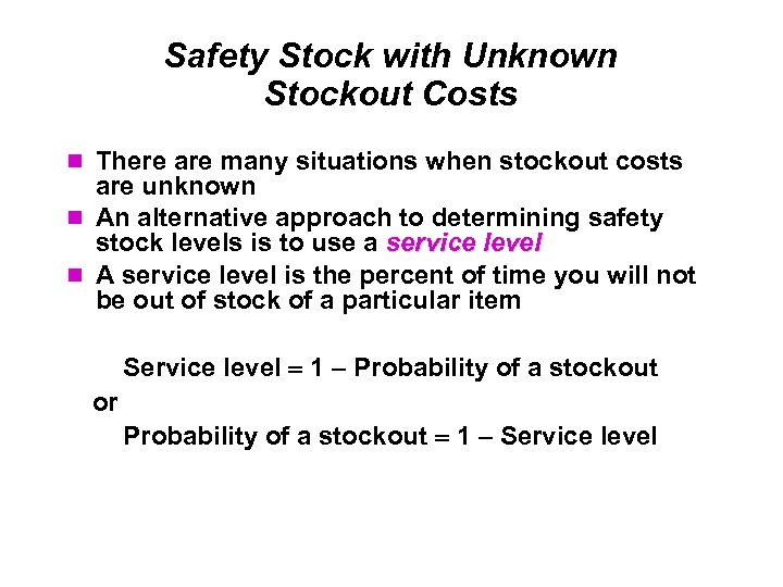 Safety Stock with Unknown Stockout Costs There are many situations when stockout costs are
