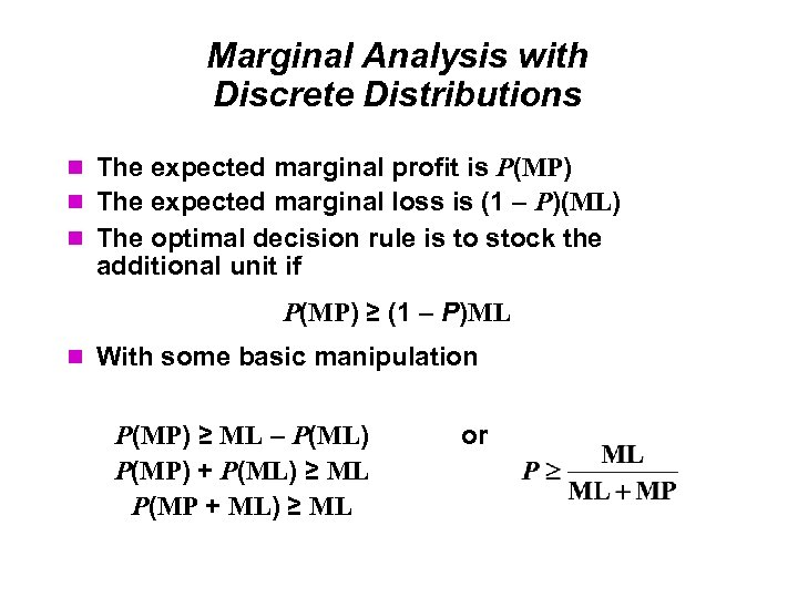 Marginal Analysis with Discrete Distributions The expected marginal profit is P(MP) The expected marginal