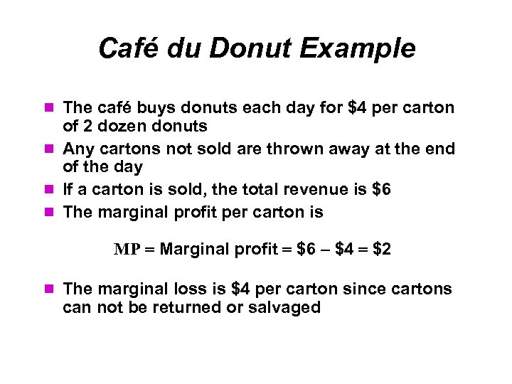 Café du Donut Example The café buys donuts each day for $4 per carton