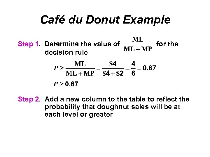 Café du Donut Example Step 1. Determine the value of 1 decision rule for
