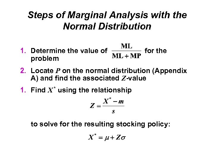 Steps of Marginal Analysis with the Normal Distribution 1. Determine the value of problem