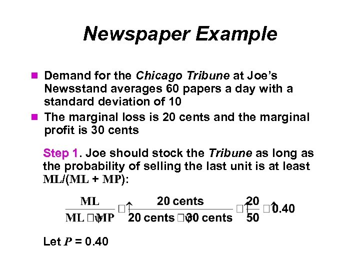 Newspaper Example Demand for the Chicago Tribune at Joe's Newsstand averages 60 papers a