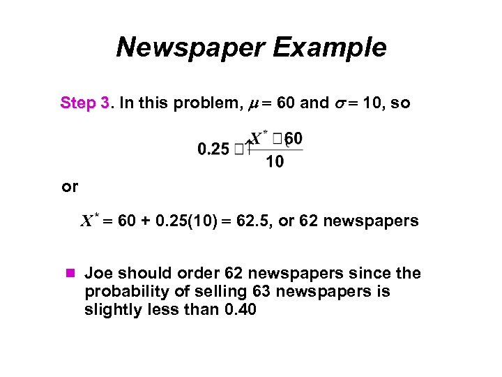 Newspaper Example Step 3. In this problem, 60 and 10, so 3 or X