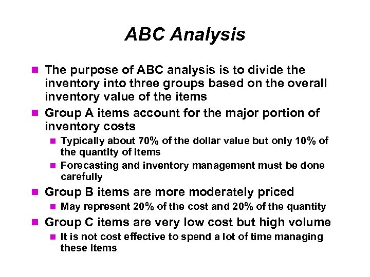 ABC Analysis The purpose of ABC analysis is to divide the inventory into three