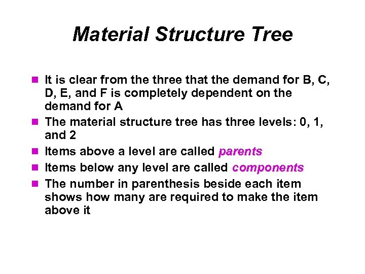 Material Structure Tree It is clear from the three that the demand for B,