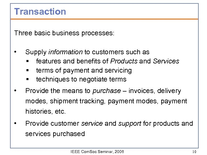 Transaction Three basic business processes: • Supply information to customers such as § features