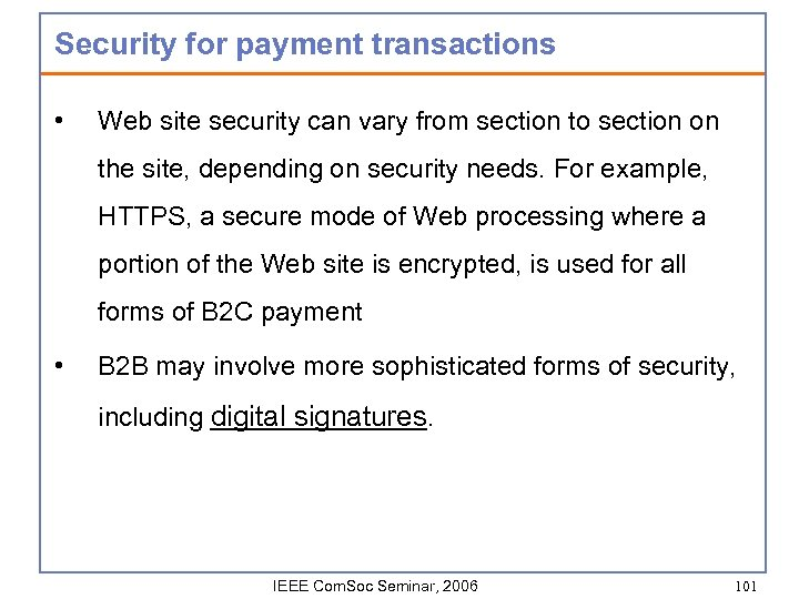 Security for payment transactions • Web site security can vary from section to section