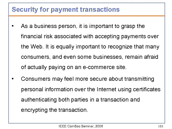 Security for payment transactions • As a business person, it is important to grasp