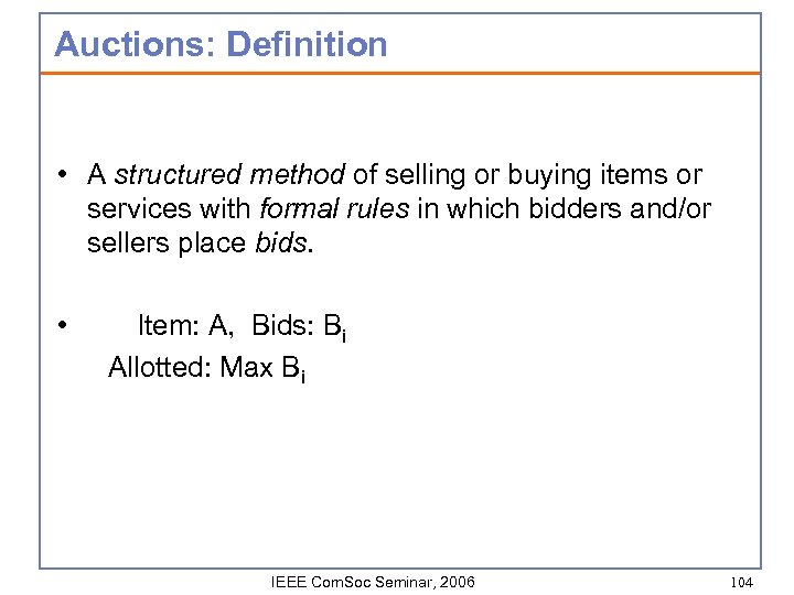 Auctions: Definition • A structured method of selling or buying items or services with