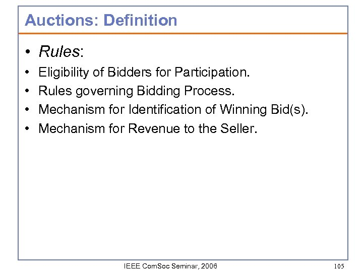 Auctions: Definition • Rules: • • Eligibility of Bidders for Participation. Rules governing Bidding