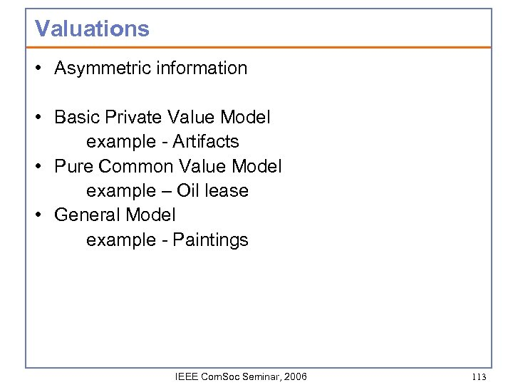 Valuations • Asymmetric information • Basic Private Value Model example - Artifacts • Pure