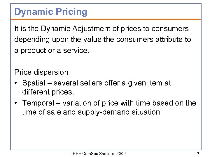 Dynamic Pricing It is the Dynamic Adjustment of prices to consumers depending upon the