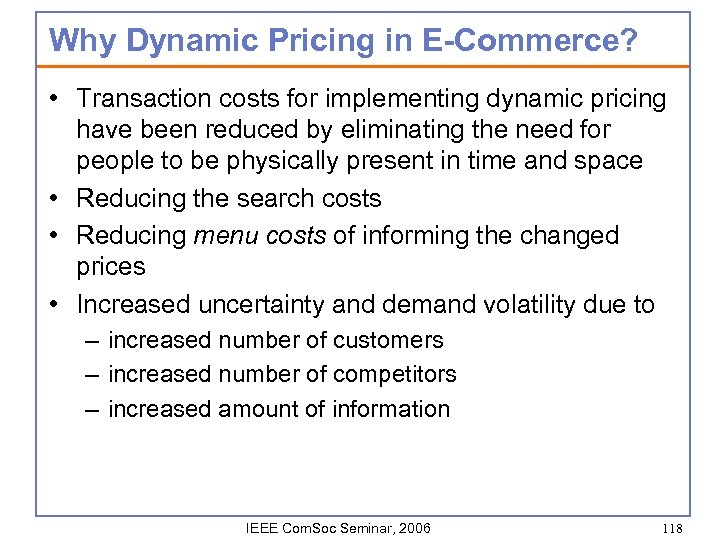Why Dynamic Pricing in E-Commerce? • Transaction costs for implementing dynamic pricing have been