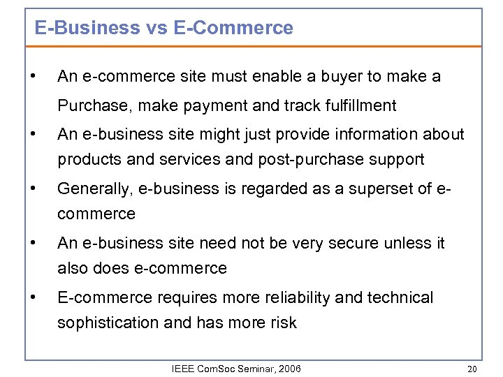 E-Business vs E-Commerce • An e-commerce site must enable a buyer to make a