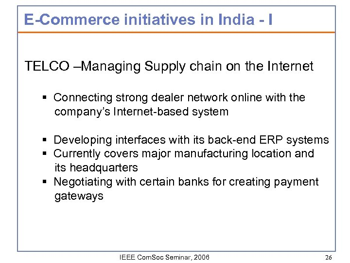E-Commerce initiatives in India - I TELCO –Managing Supply chain on the Internet §