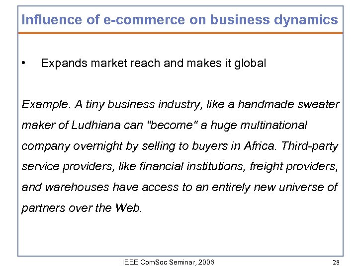 Influence of e-commerce on business dynamics • Expands market reach and makes it global