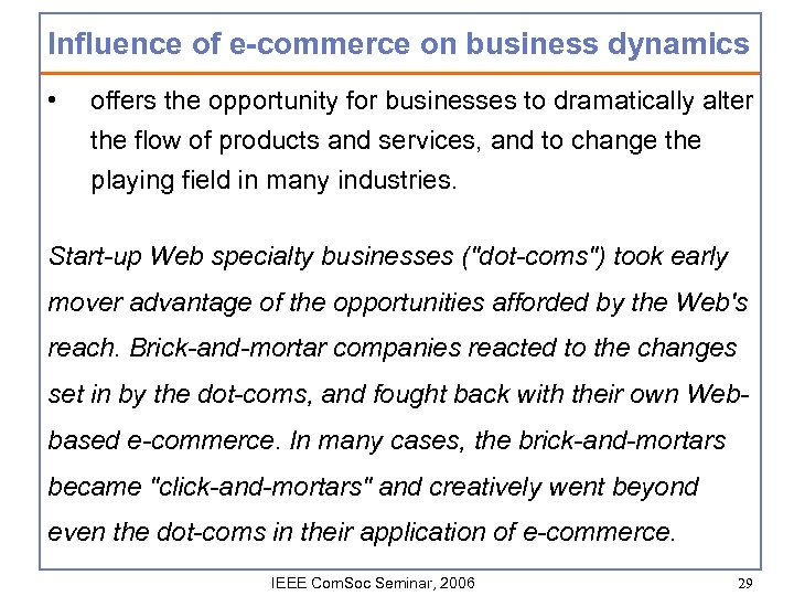 Influence of e-commerce on business dynamics • offers the opportunity for businesses to dramatically
