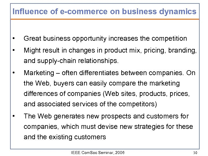 Influence of e-commerce on business dynamics • Great business opportunity increases the competition •