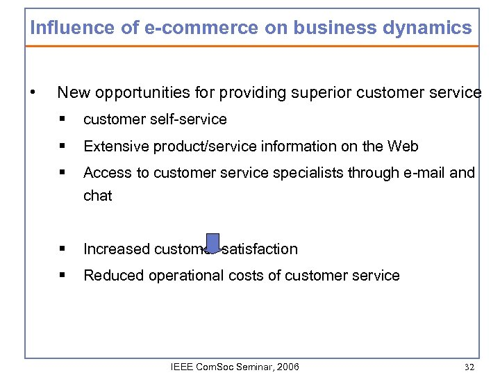 Influence of e-commerce on business dynamics • New opportunities for providing superior customer service